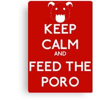 Keep calm and feed the poro - League of legends Canvas Print