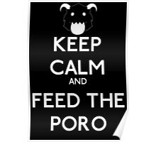 Keep calm and feed the poro - League of legends Poster