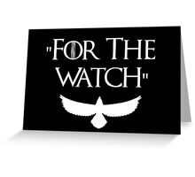 Game Of Thrones - For The Watch  Greeting Card