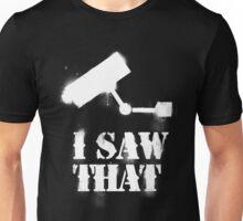 I saw that - white Unisex T-Shirt