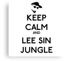 Keep calm and lee sin jungle - League of legends Canvas Print