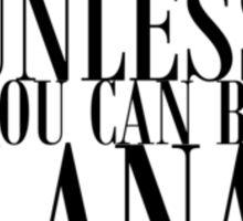 Always be Lana Sticker