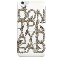 Don't Play Dead iPhone Case/Skin