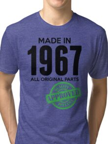 Made In 1967 All Original Parts - Quality Control Approved Tri-blend T-Shirt