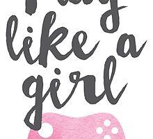 Play Like a Girl by darlingvader