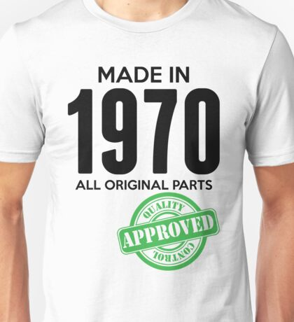 Made In 1970 All Original Parts - Quality Control Approved Unisex T-Shirt
