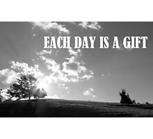 Each Day Is A Gift Photographic Print