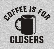 Coffee Is For Closers by jephrey88