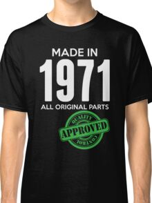 Made In 1971 All Original Parts - Quality Control Approved Classic T-Shirt