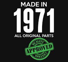 Made In 1971 All Original Parts - Quality Control Approved Unisex T-Shirt