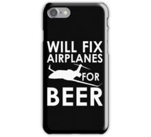 Will Fix Airplanes for Beer, White text iPhone Case/Skin