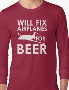 Will Fix Airplanes for Beer, White text Long Sleeve T-Shirt
