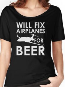 Will Fix Airplanes for Beer, White text Women's Relaxed Fit T-Shirt