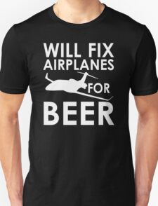 Will Fix Airplanes for Beer, White text Unisex T-Shirt