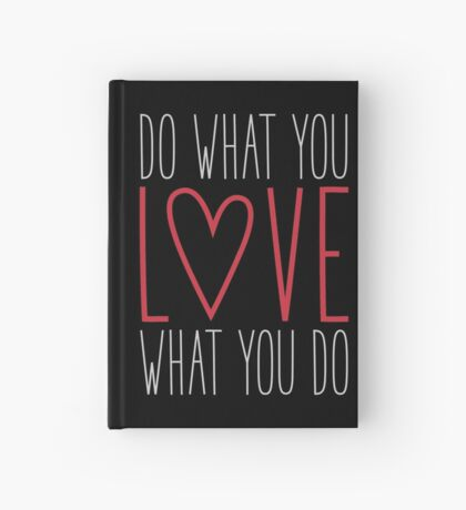 Do What You Love Hardcover Journal