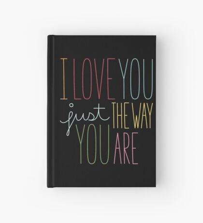 The Way You Are Hardcover Journal