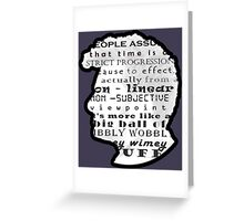 Doctor Who Quote -Timey Wimey  Greeting Card