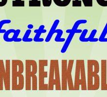Strong Faithful Unbreakable Sticker