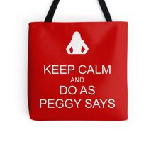 Keep Calm and Do As Peggy Says (white) Tote Bag