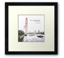 Tired of London Framed Print