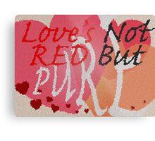 Love's Not Red Metal Print