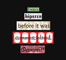 Hipster Commercialized Dammit! Unisex T-Shirt