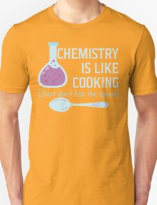 Chemistry Is Like Cooking Funny T Shirt T-Shirt