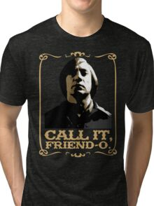 "Anton Chigurh - ""Call it, Friend-o."" Tri-blend T-Shirt"