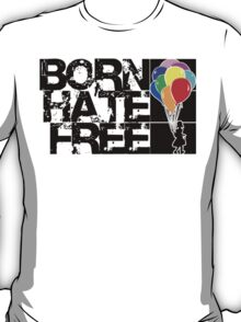 born hate free T-Shirt