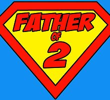 Superdad Father of 2 by Brett Gilbert