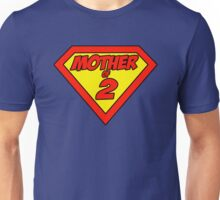 Supermom Mother of 2 Unisex T-Shirt