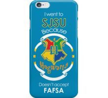 I went to SJSU because Hogwarts doesn't accept FAFSA iPhone Case/Skin