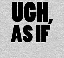 UGH, AS IF - Black Font Womens Fitted T-Shirt