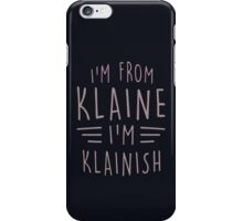 I'm from Klaine iPhone Case/Skin
