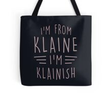 I'm from Klaine Tote Bag