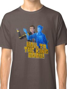 Tales from the Borderlands - Hail to the king, baby! Classic T-Shirt