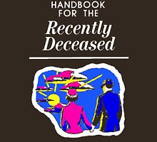 Handbook for the Recently Deceased Unisex T-Shirt