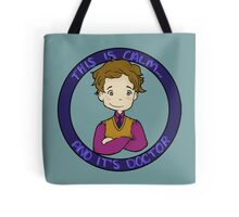 This is calm and it's doctor Tote Bag