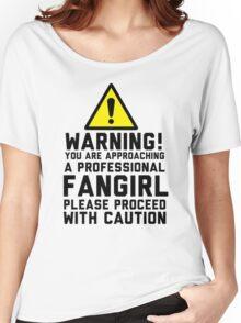 Fangirl Warning Women's Relaxed Fit T-Shirt