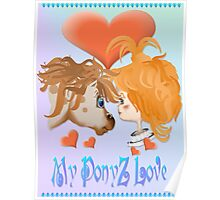 My PonyZ Love Lettered  Poster