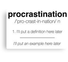 Procastination Definition Canvas Print