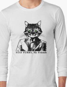 Stay Furry My Friends Long Sleeve T-Shirt