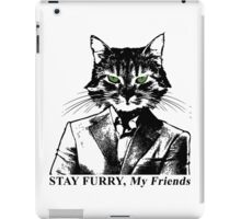Stay Furry My Friends iPad Case/Skin