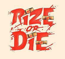 Rize or Die by RevxArt