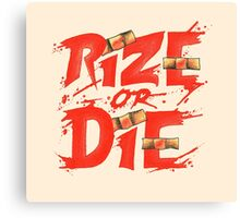 Rize or Die Canvas Print