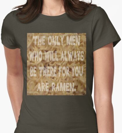 Men Who'll Always Be There for You: Ramen Womens Fitted T-Shirt