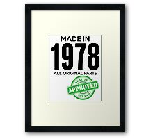 Made In 1978 All Original Parts - Quality Control Approved Framed Print