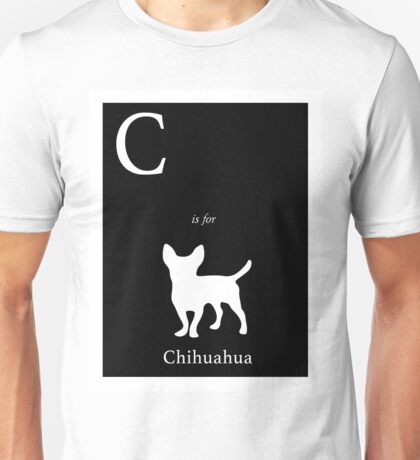 C is for Chihuahua Unisex T-Shirt