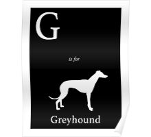 G is for Greyhound Poster