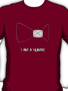 I Am A Human T-Shirt